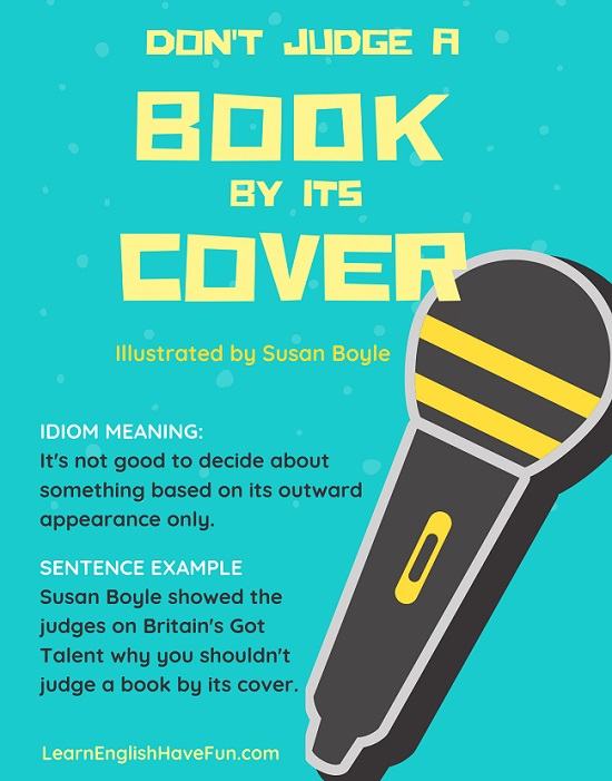 Book cover with a microphone image and the sentence example, Susan Boyle showed the judges on Britain's Got Talent why you shouldn't judge a book by its cover.