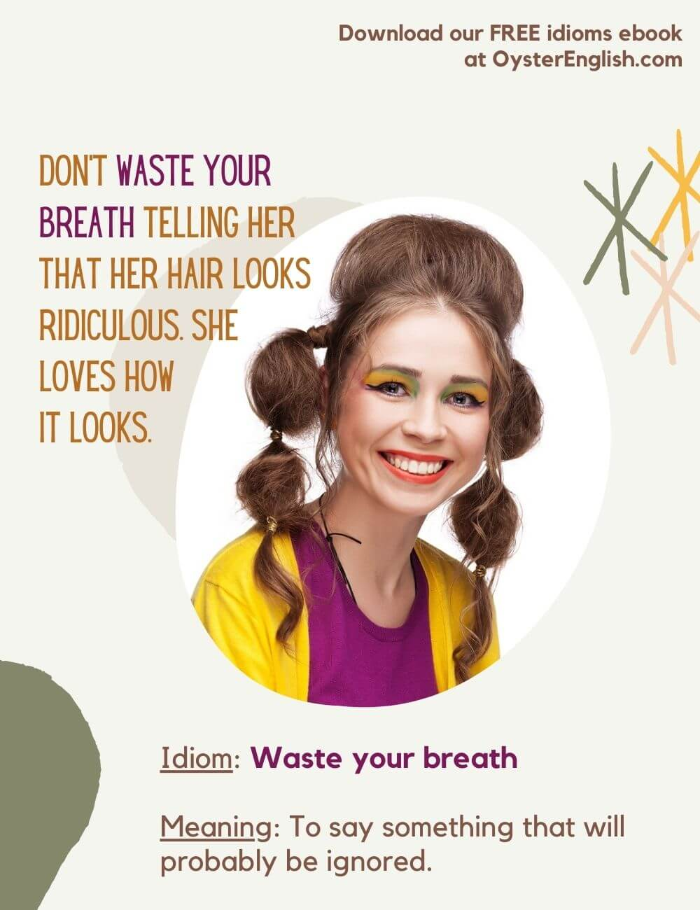 A woman has styled her hair in a crazy way with round balls of hair in ponytails. Caption: Don't waste your breath telling her that her hair looks ridiculous. She loves how it looks.