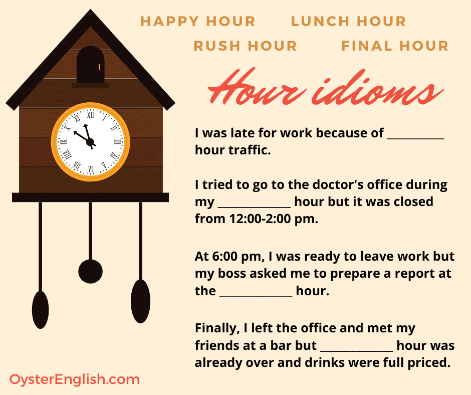 A visual of a coo-coo clock with the fill-in-the-blank exercise listed on this page using these idioms: rush hour, final hour, happy hour and lunch hour.