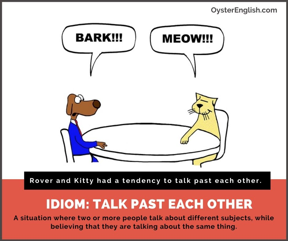 https://www.oysterenglish.com/images/Idiom_talk-past-each-other.jpg