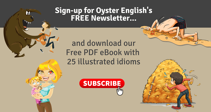 Announcement to subscribe to Oyster English's newsletter and receive an illustrated idioms ebook with 25 illustrations with idioms definitions and examples.