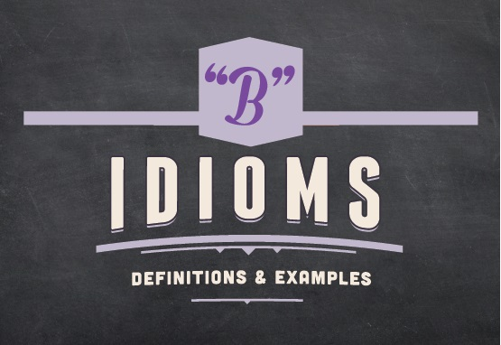 B Idioms Important English Idioms Beginning With Letter B