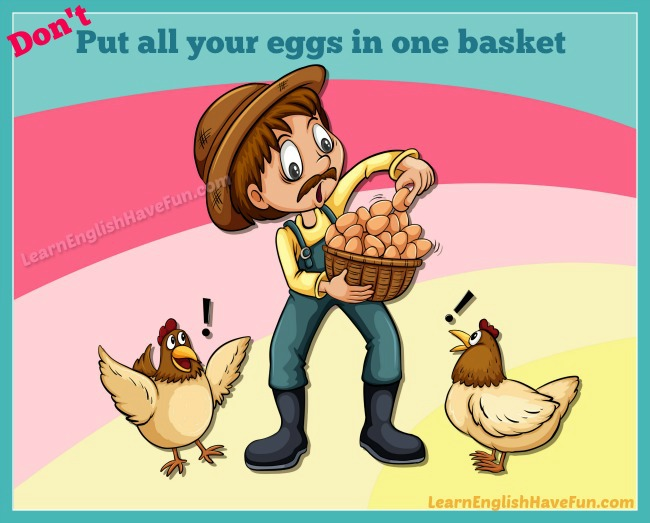 Put All Your Eggs in One Basket Idiom