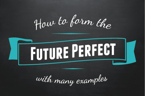 Text ribbon: How to form the future perfect with many examples