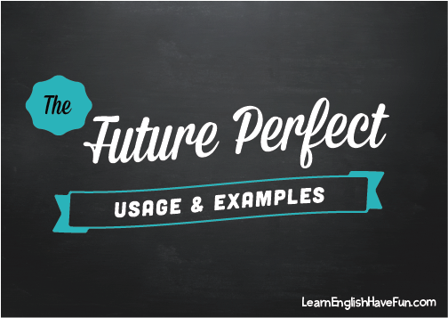 Examples of Future Perfect Tense | Learn English