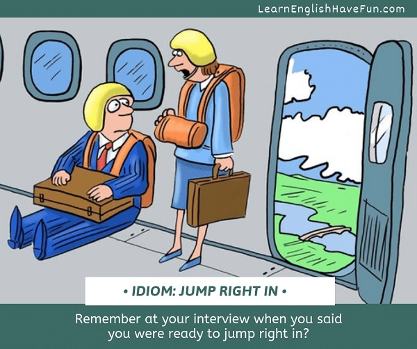 Businesswoman wearing a parachute standing by an open door of a plane tells her frightened colleague, Remember in your interview when you said you were ready to jump right in?