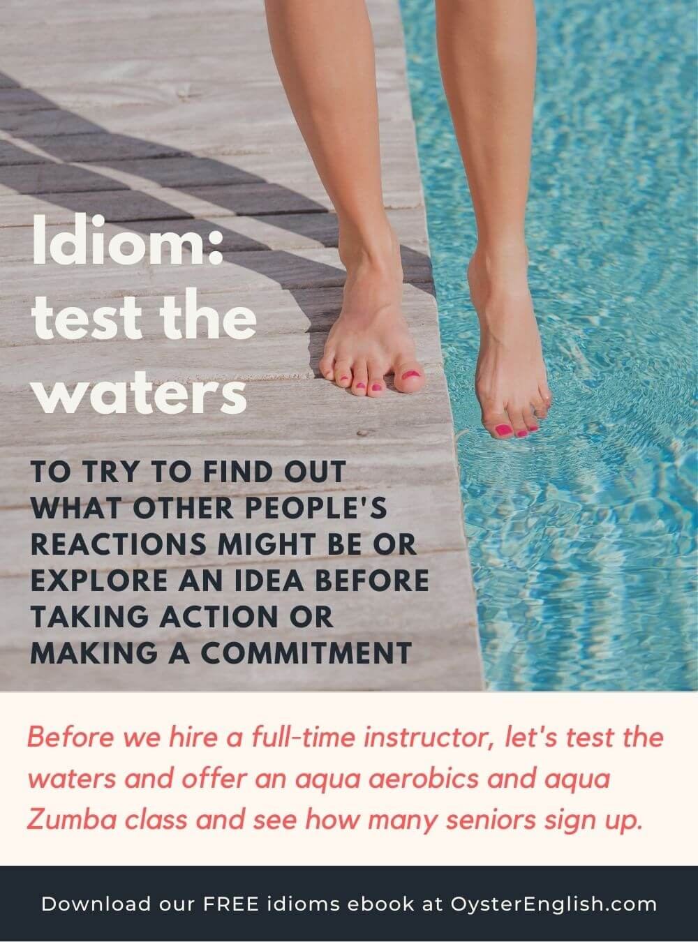 Image of woman dipping her toes into a pool: Before we hire an instructor, let's test the waters and offer an aqua aerobics and aqua Zumba class and see how many seniors sign up.
