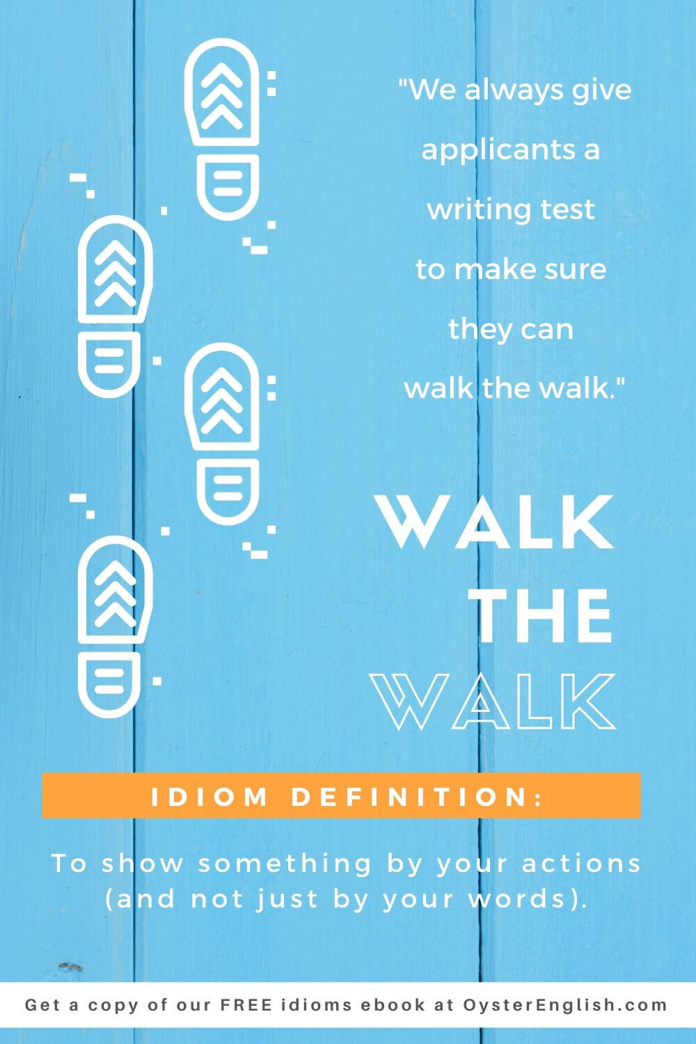 Image of shoe footprints with the sentence: We always give the applicants a writing test to make sure they can walk the walk.