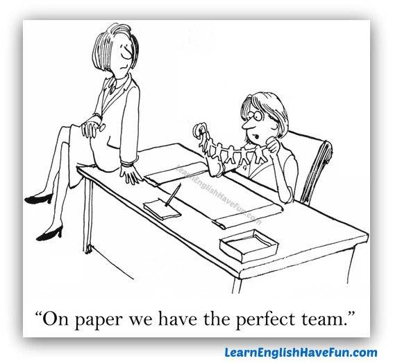 A cartoon with a woman sitting at her desk holding a string of paper cutout women. She tells her colleague that on paper they have the perfect team.