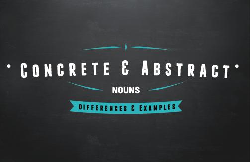 Image of Concrete & Abstract Nouns