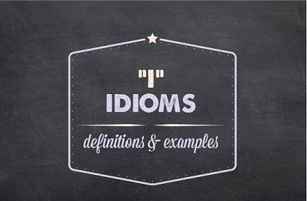 Text design: I idioms - Definitions and examples