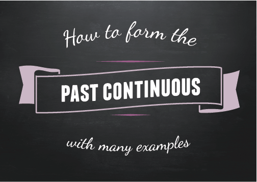 Text ribbon: How to form the past continuous with many examples