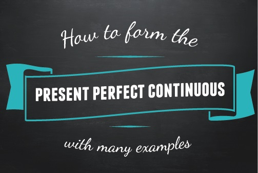 Text ribbon: How to form the Present Perfect Continuous (with many examples)